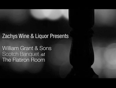 Zachys Wine and Liquor Presents William Grant & Sons Scotch Banquet at the Flatiron Room