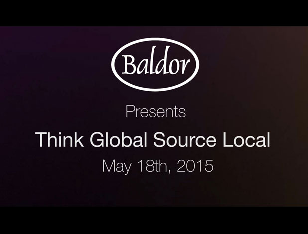 Baldor Presents 'Think Global Source Local'